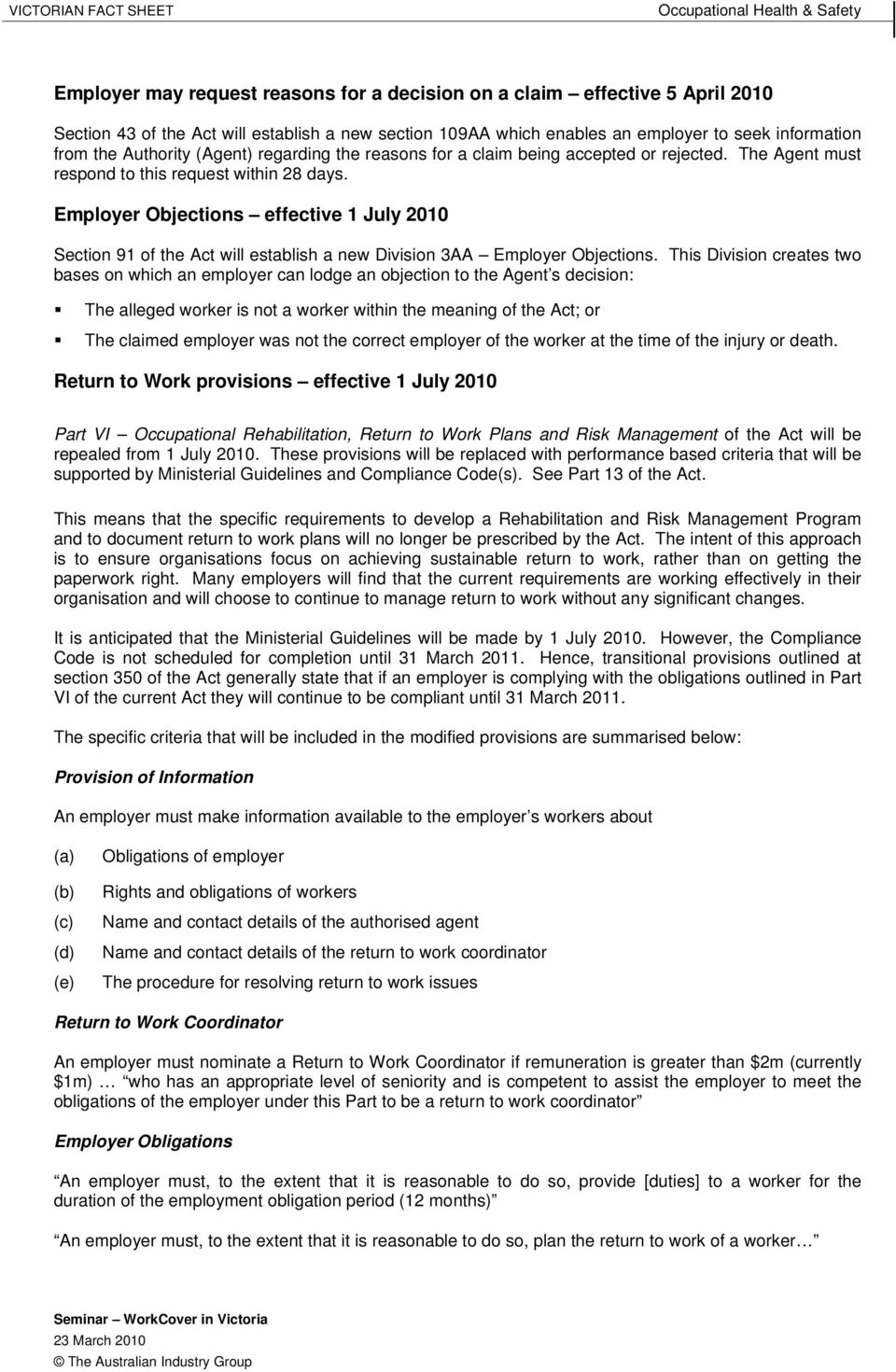 Employer Objections effective 1 July 2010 Section 91 of the Act will establish a new Division 3AA Employer Objections.