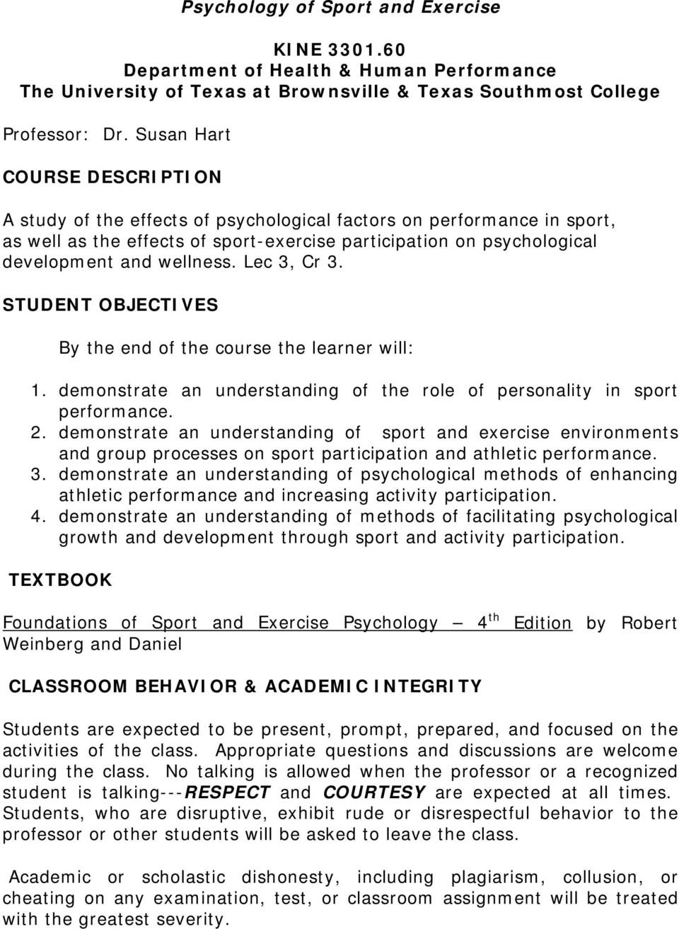 Lec 3, Cr 3. STUDENT OBJECTIVES By the end of the course the learner will: 1. demonstrate an understanding of the role of personality in sport performance. 2.