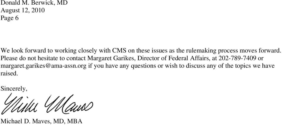Please do not hesitate to contact Margaret Garikes, Director of Federal Affairs, at