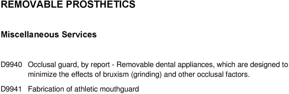 minimize the effects of bruxism (grinding) and other
