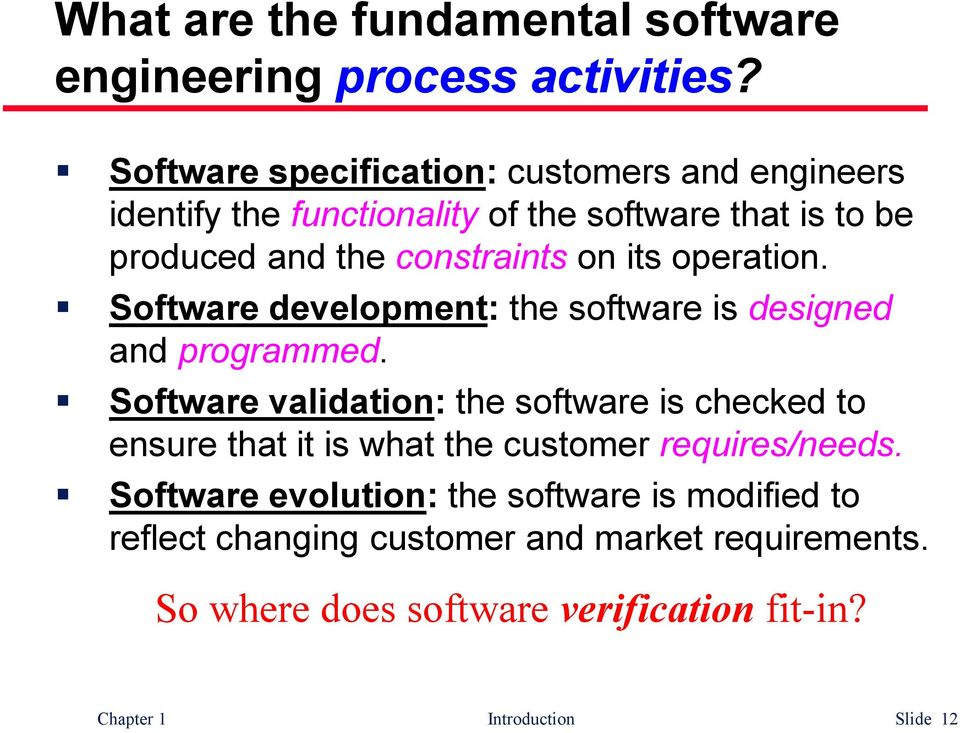 its operation. Software development: the software is designed and programmed.