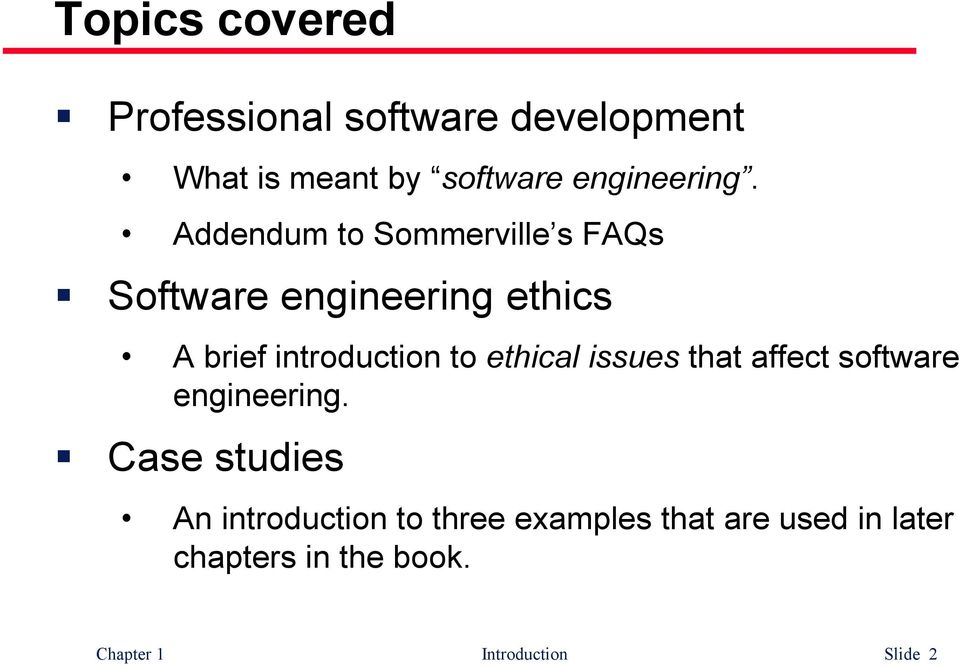 Addendum to Sommerville s FAQs Software engineering ethics A brief introduction to