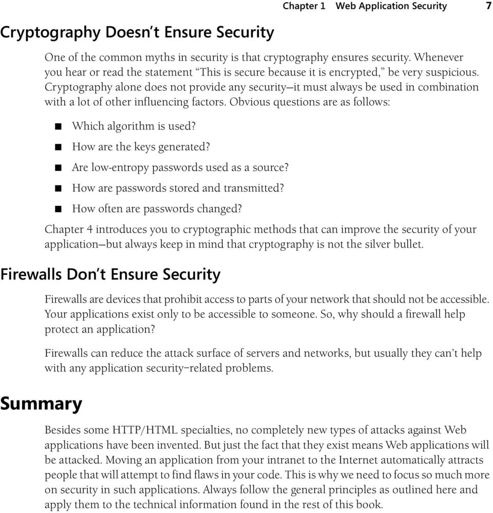 Cryptography alone does not provide any security it must always be used in combination with a lot of other influencing factors. Obvious questions are as follows: Which algorithm is used?