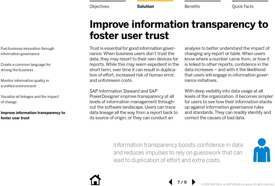 SAP Information Steward and SAP PowerDesigner improve transparency at all levels of information management throughout the software landscape.