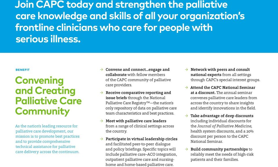 technical assistance for palliative care delivery across the continuum. Convene and connect...engage and collaborate with fellow members of the CAPC community of palliative care providers.