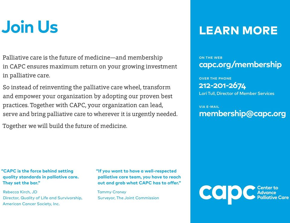 Together with CAPC, your organization can lead, serve and bring palliative care to wherever it is urgently needed. ON THE WEB capc.