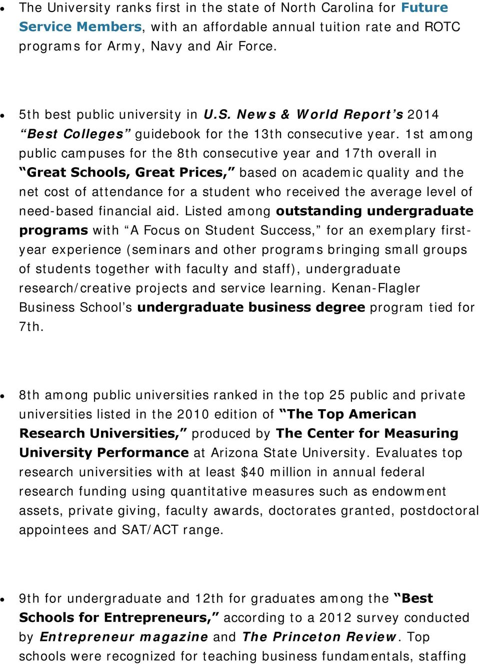 1st among public campuses for the 8th consecutive year and 17th overall in Great Schools, Great Prices, based on academic quality and the net cost of attendance for a student who received the average