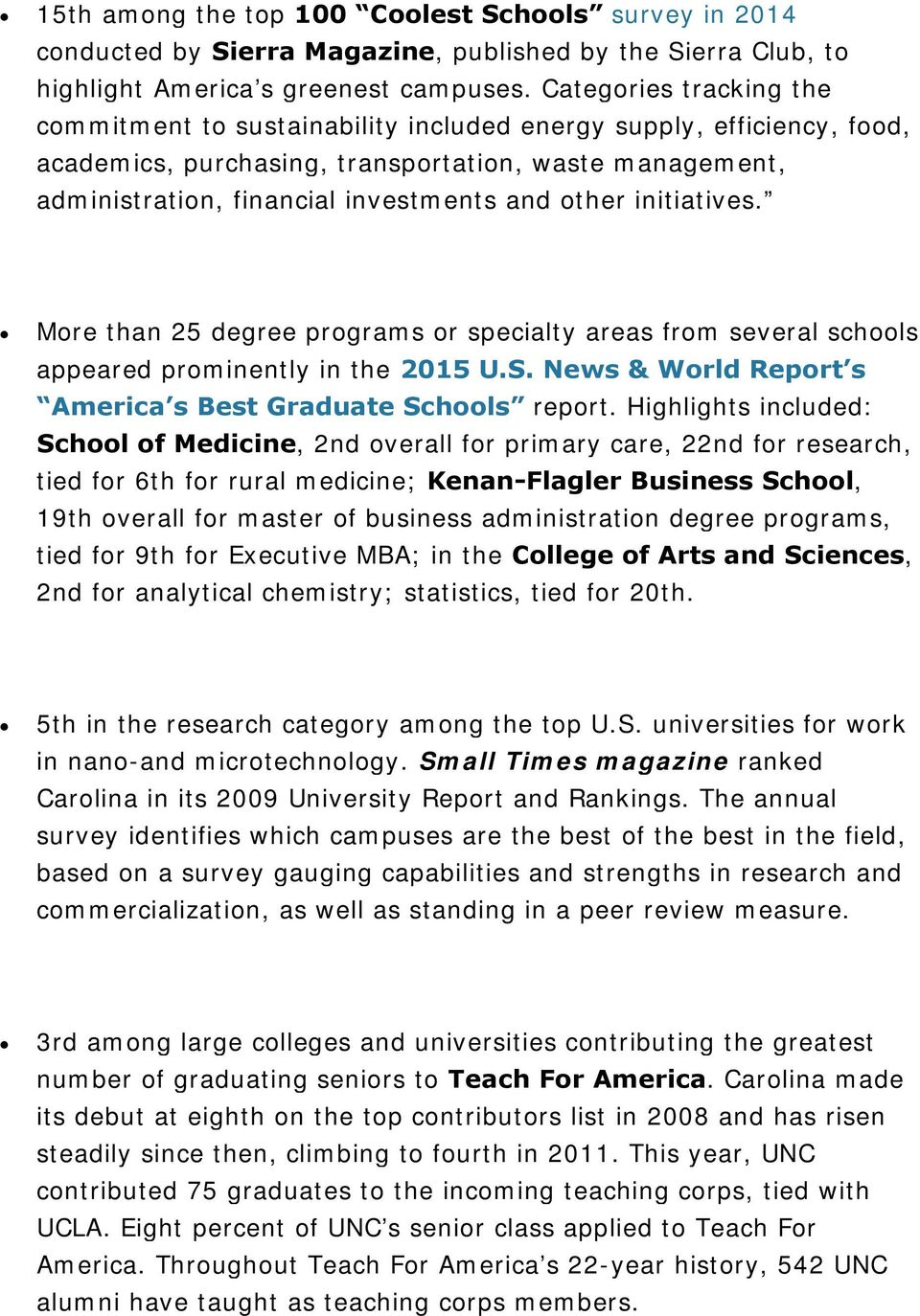 initiatives. More than 25 degree programs or specialty areas from several schools appeared prominently in the 2015 U.S. News & World Report s America s Best Graduate Schools report.