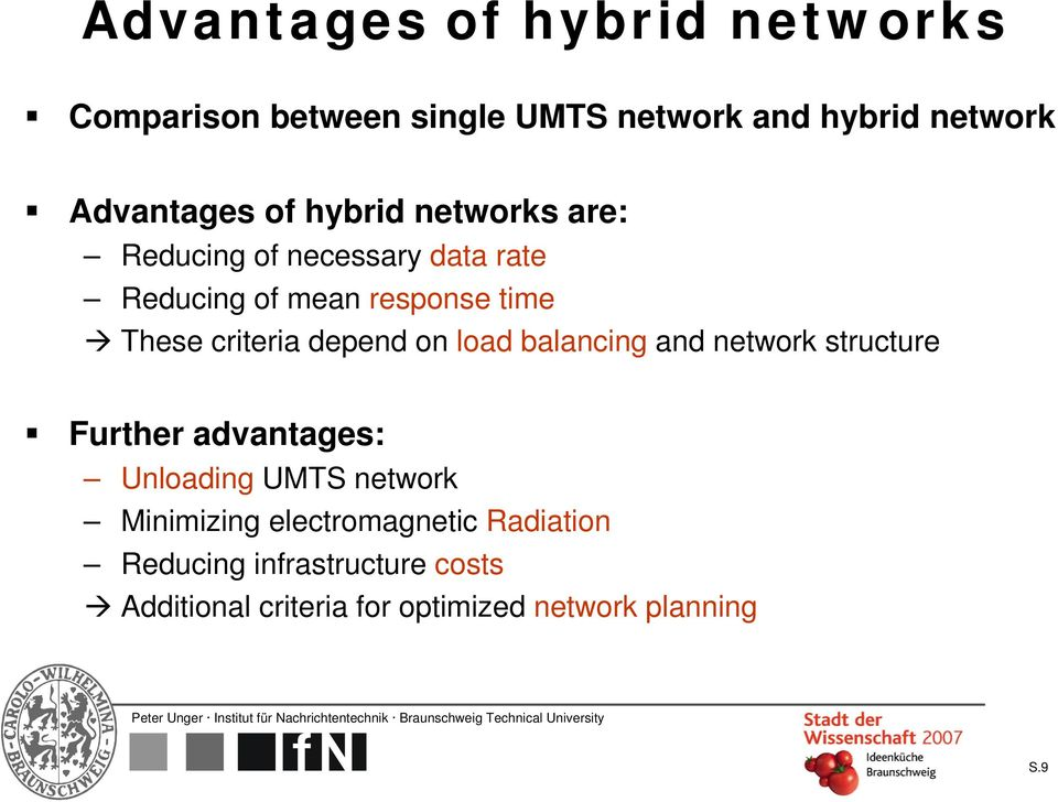 depend on load balancing and network structure Further advantages: Unloading UMTS network Minimizing