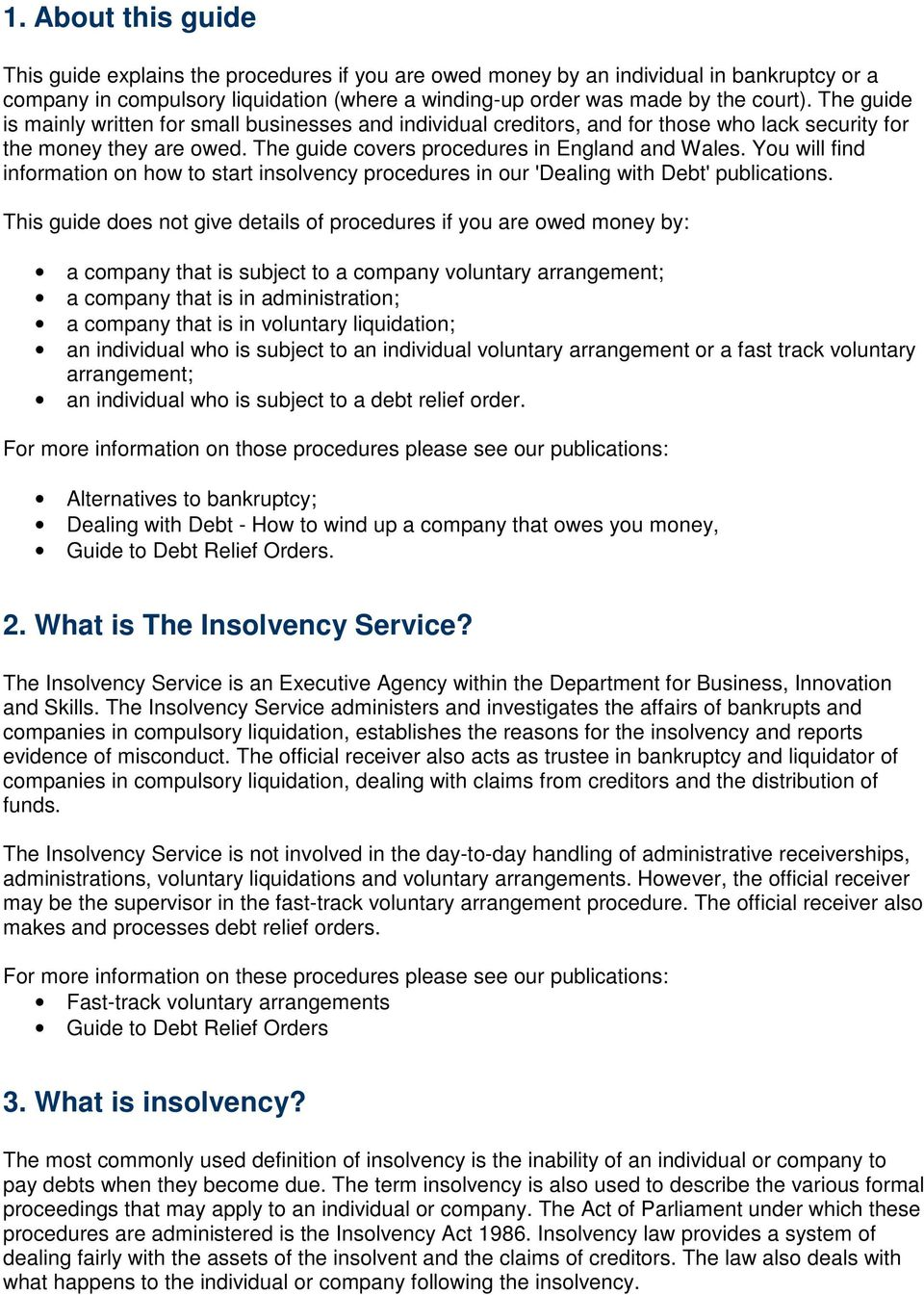 You will find information on how to start insolvency procedures in our 'Dealing with Debt' publications.