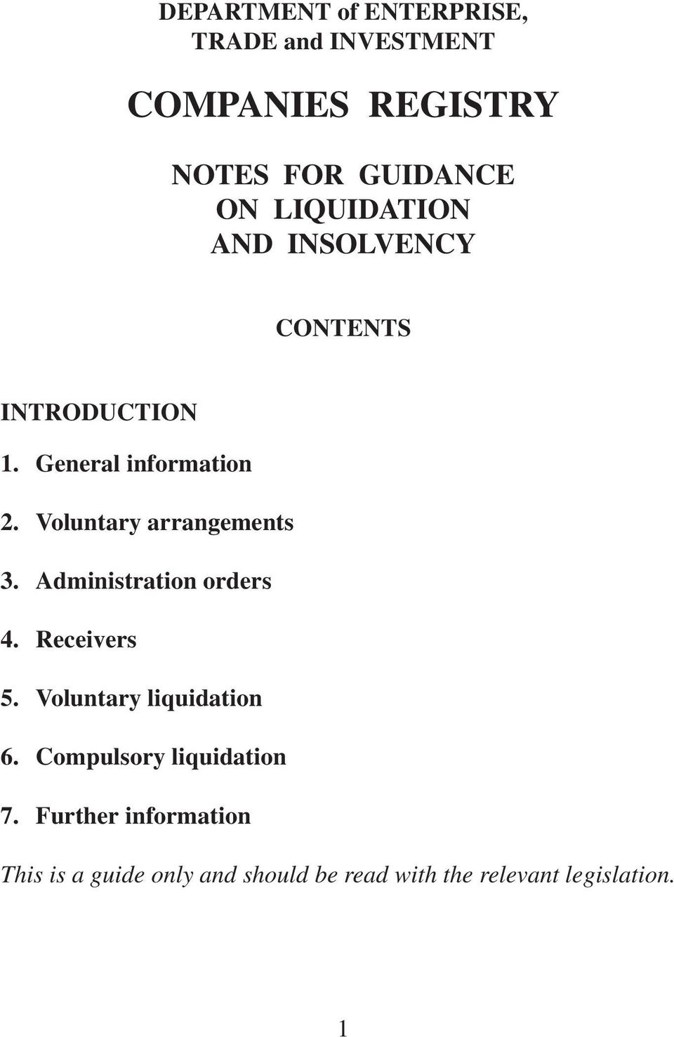 Voluntary arrangements 3. Administration orders 4. Receivers 5. Voluntary liquidation 6.