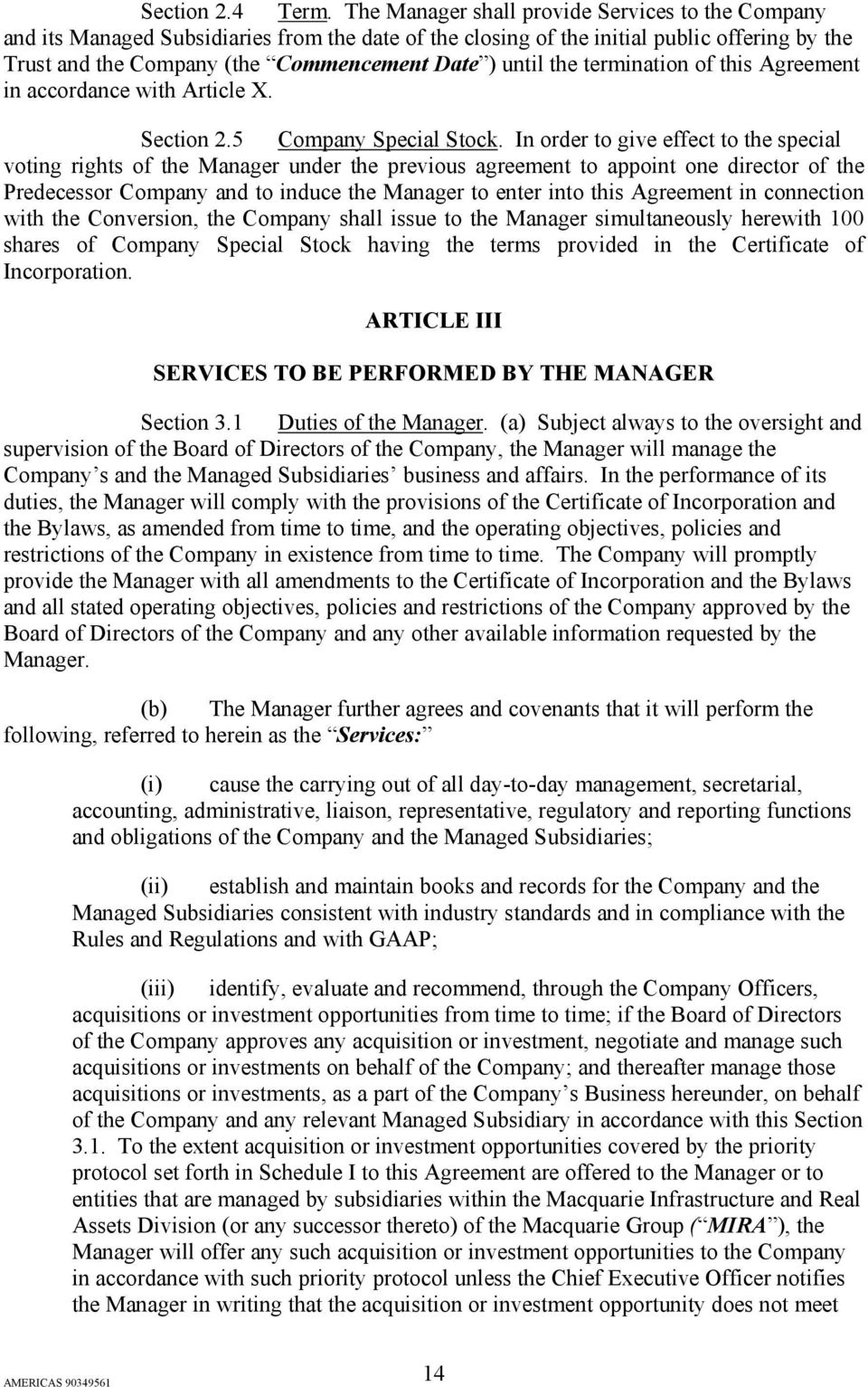 the termination of this Agreement in accordance with Article X. Section 2.5 Company Special Stock.