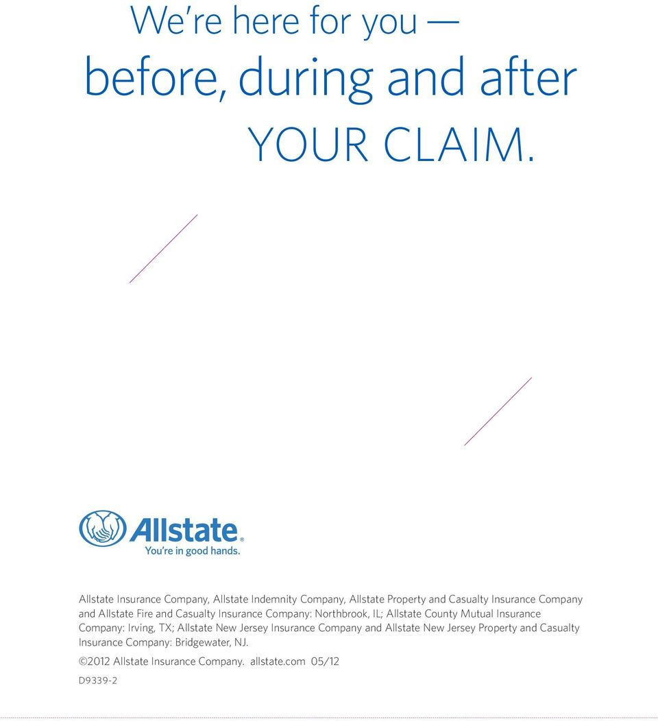 Allstate Fire and Casualty Insurance Company: Northbrook, IL; Allstate County Mutual Insurance Company: Irving,