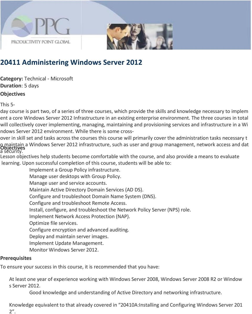 The three courses in total will collectively cover implementing, managing, maintaining and provisioning services and infrastructure in a Wi ndows Server 2012 environment.