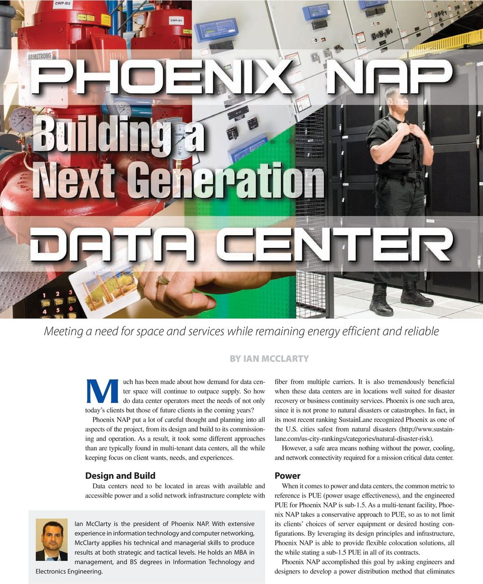 Phoenix NAP put a lot of careful thought and planning into all aspects of the project, from its design and build to its commissioning and operation.