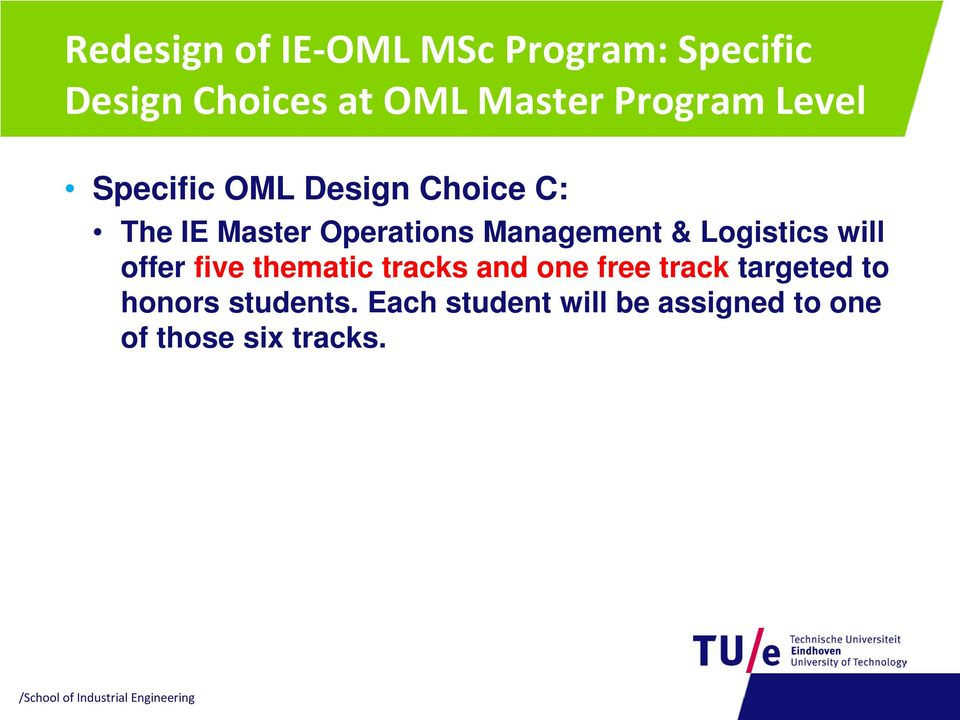 Management & Logistics will offer five thematic tracks and one free track