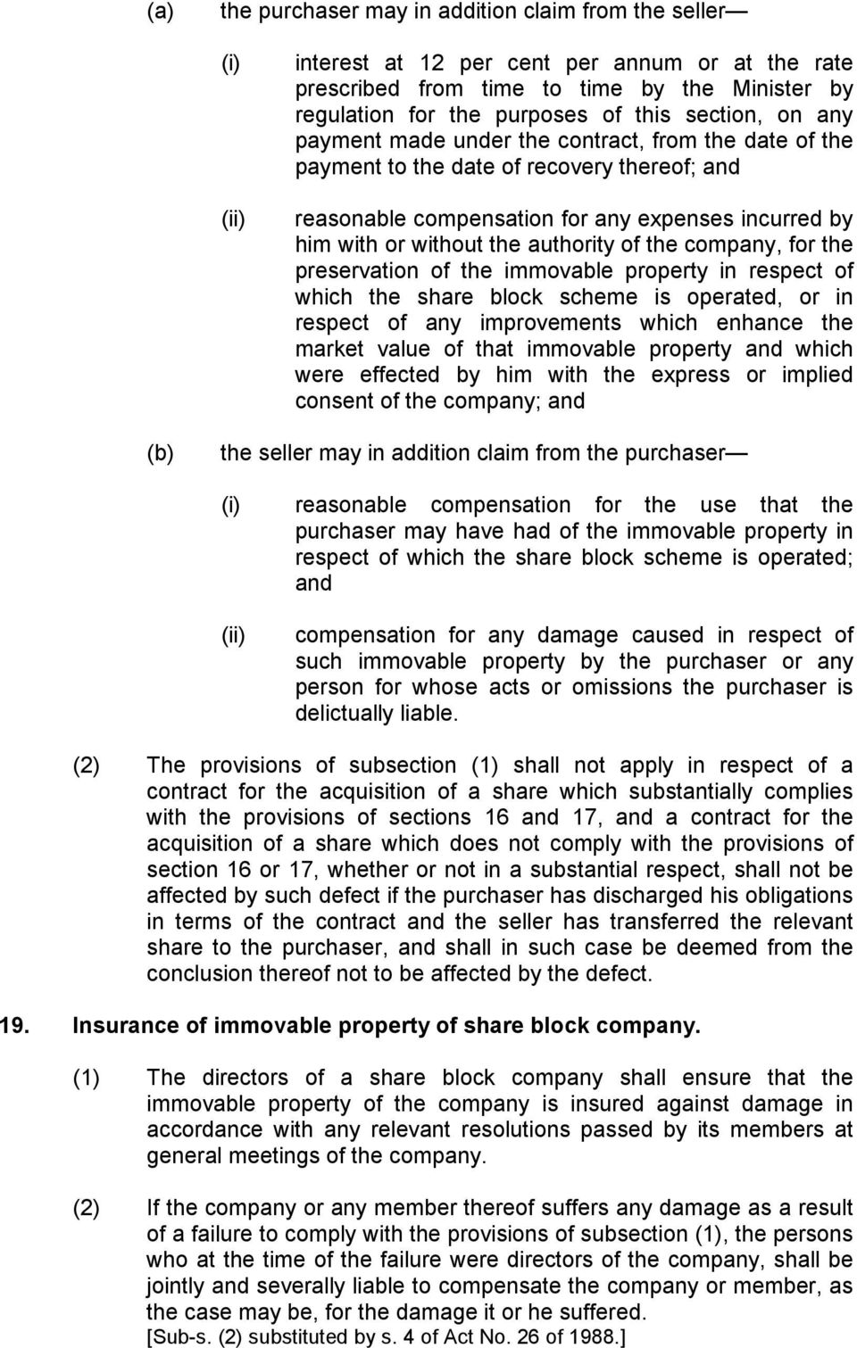 authority of the company, for the preservation of the immovable property in respect of which the share block scheme is operated, or in respect of any improvements which enhance the market value of