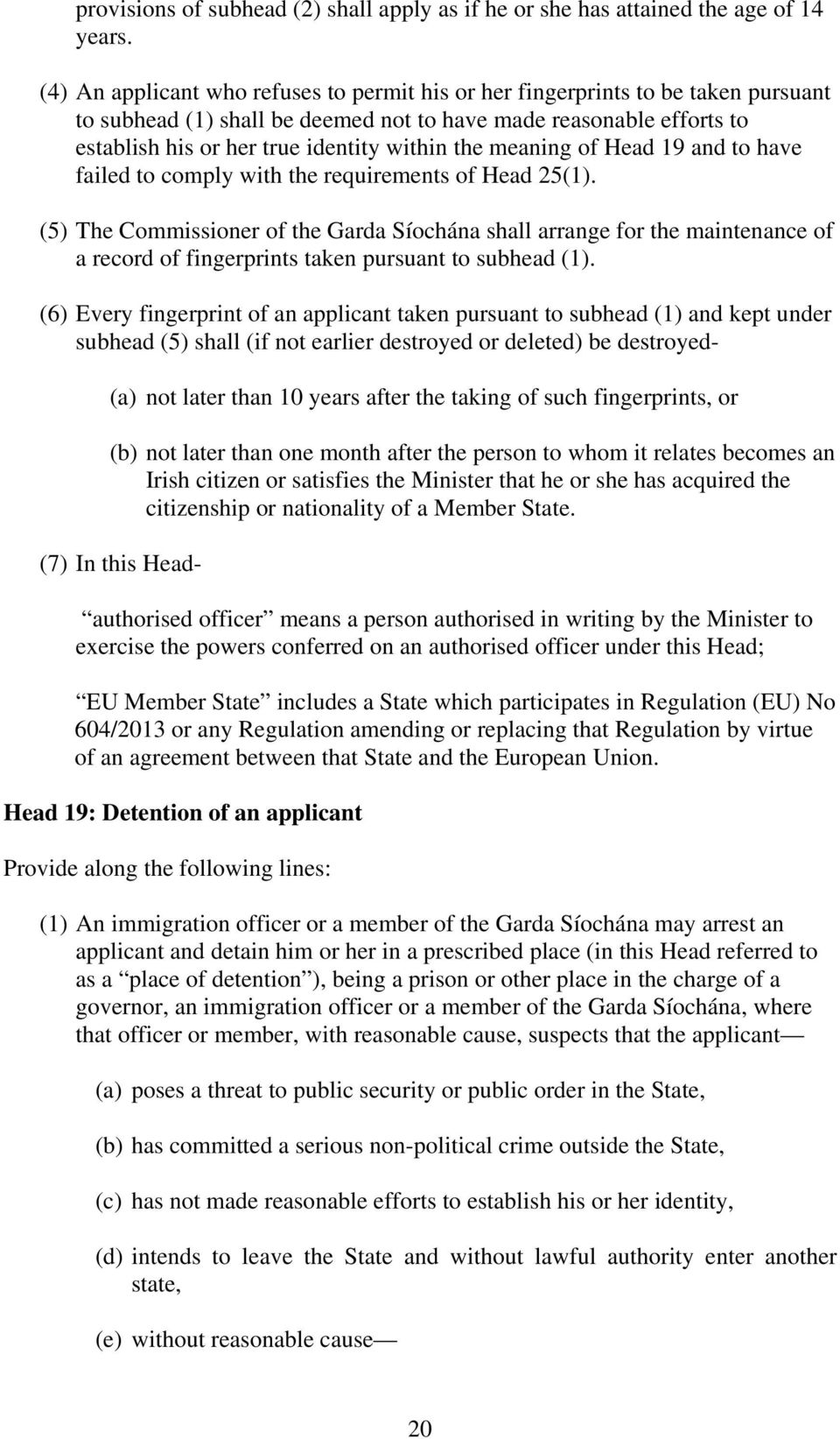 meaning of Head 19 and to have failed to comply with the requirements of Head 25(1).