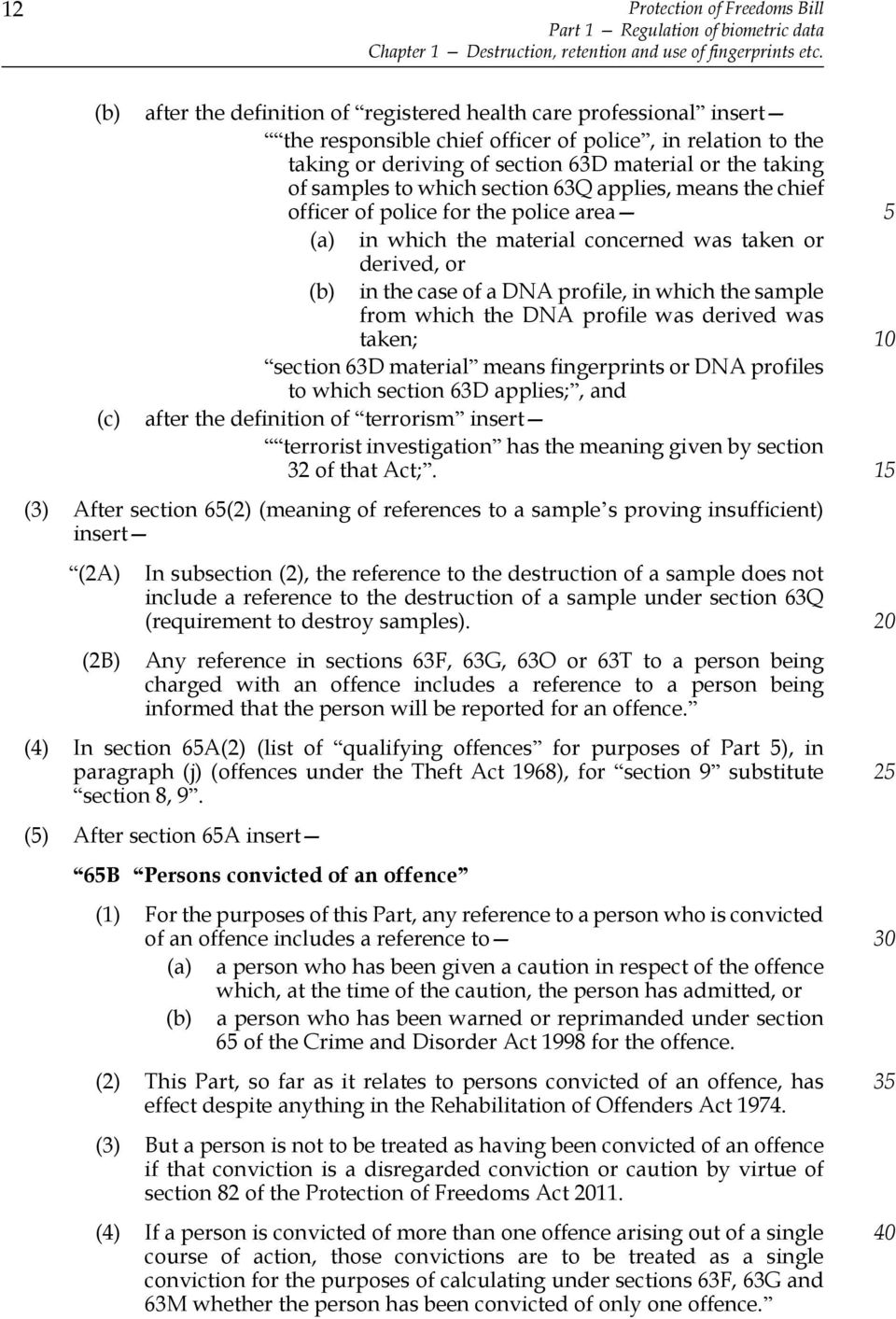 samples to which section 63Q applies, means the chief officer of police for the police area (a) in which the material concerned was taken or derived, or (b) in the case of a DNA profile, in which the