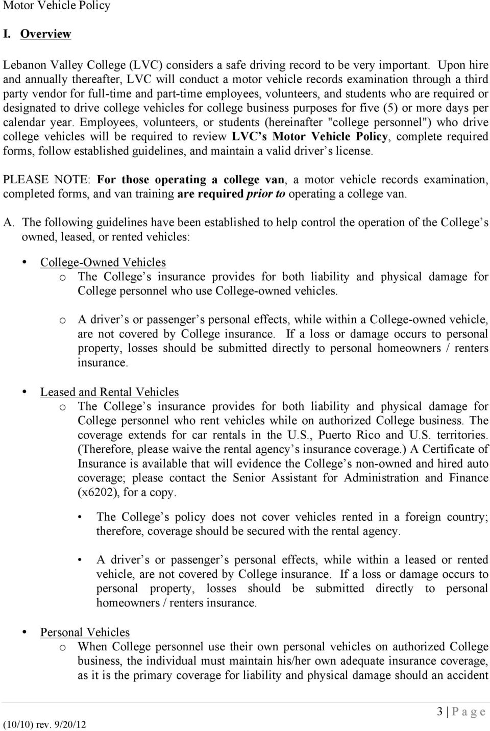 or designated to drive college vehicles for college business purposes for five (5) or more days per calendar year.