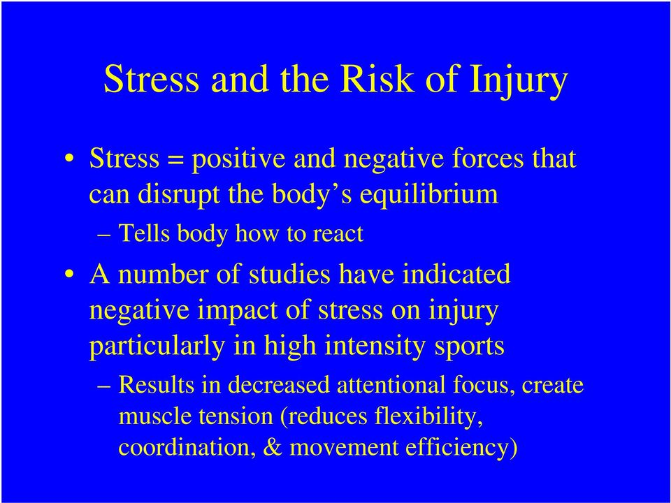 impact of stress on injury particularly in high intensity sports Results in decreased