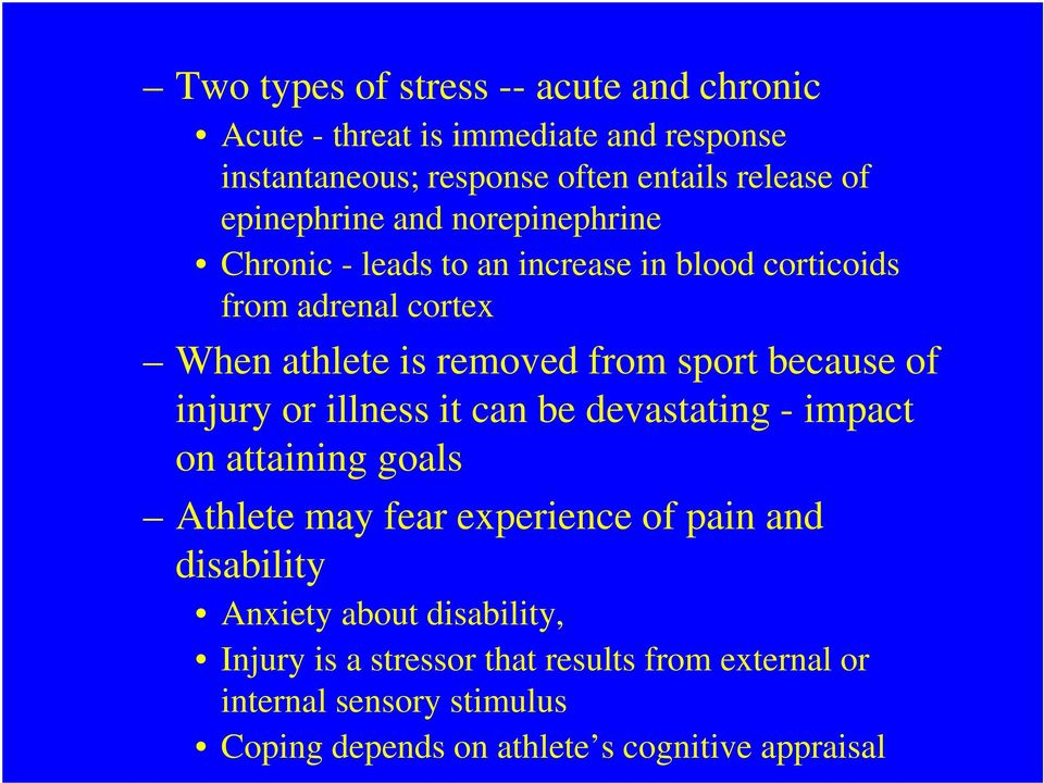 because of injury or illness it can be devastating - impact on attaining goals Athlete may fear experience of pain and disability