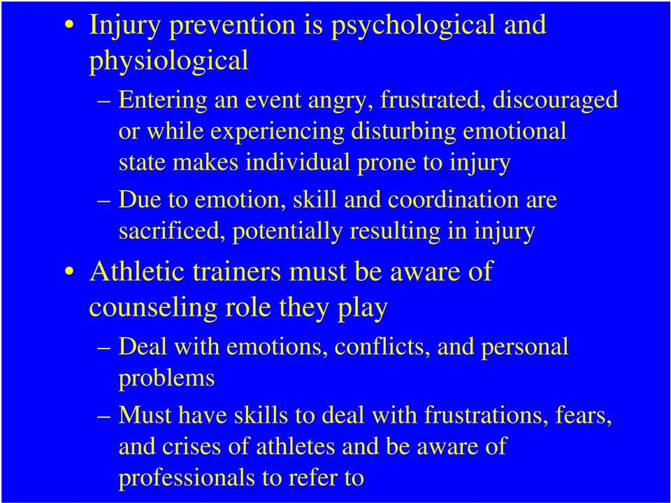 potentially resulting in injury Athletic trainers must be aware of counseling role they play Deal with emotions, conflicts,