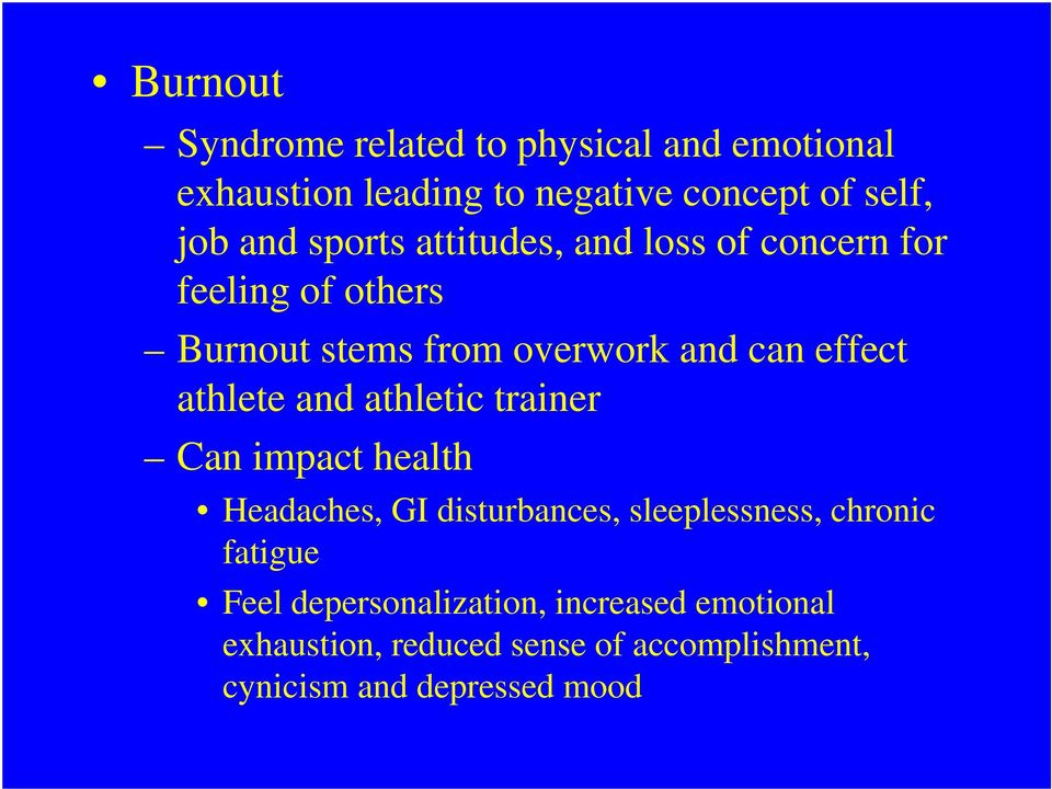 athlete and athletic trainer Can impact health Headaches, GI disturbances, sleeplessness, chronic fatigue