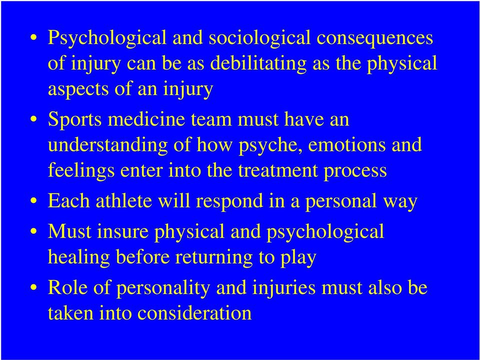 into the treatment process Each athlete will respond in a personal way Must insure physical and