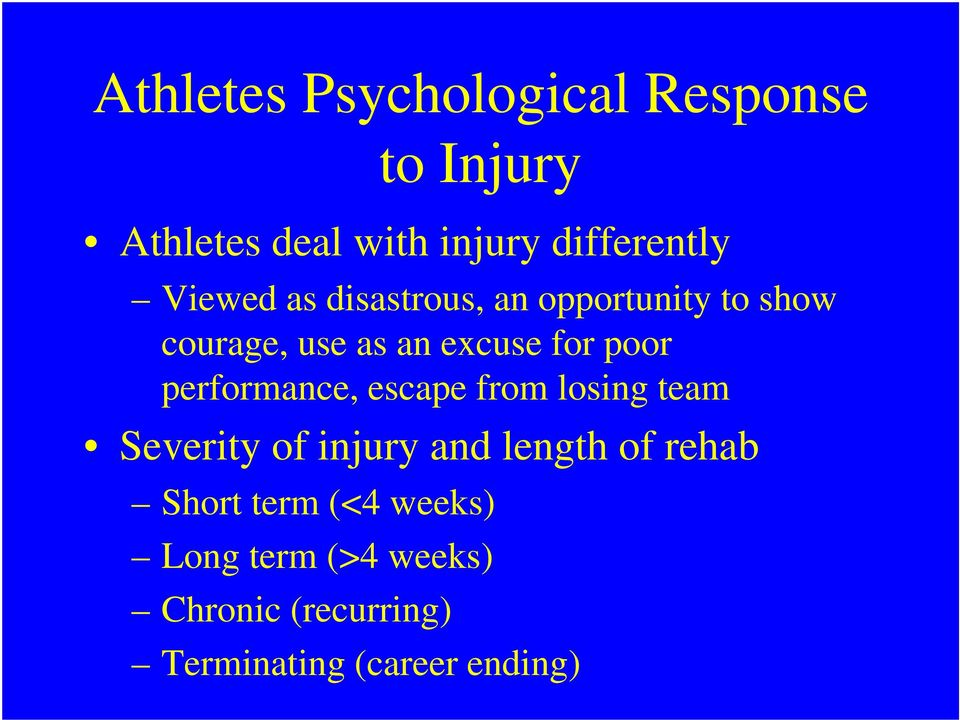 performance, escape from losing team Severity of injury and length of rehab Short