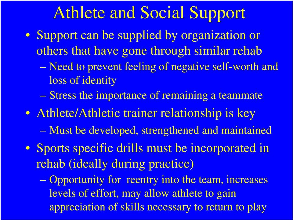 is key Must be developed, strengthened and maintained Sports specific drills must be incorporated in rehab (ideally during practice)