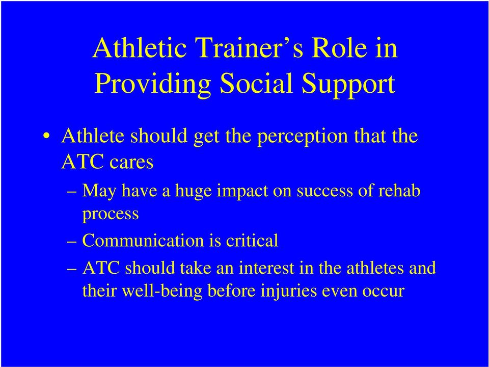 success of rehab process Communication is critical ATC should take