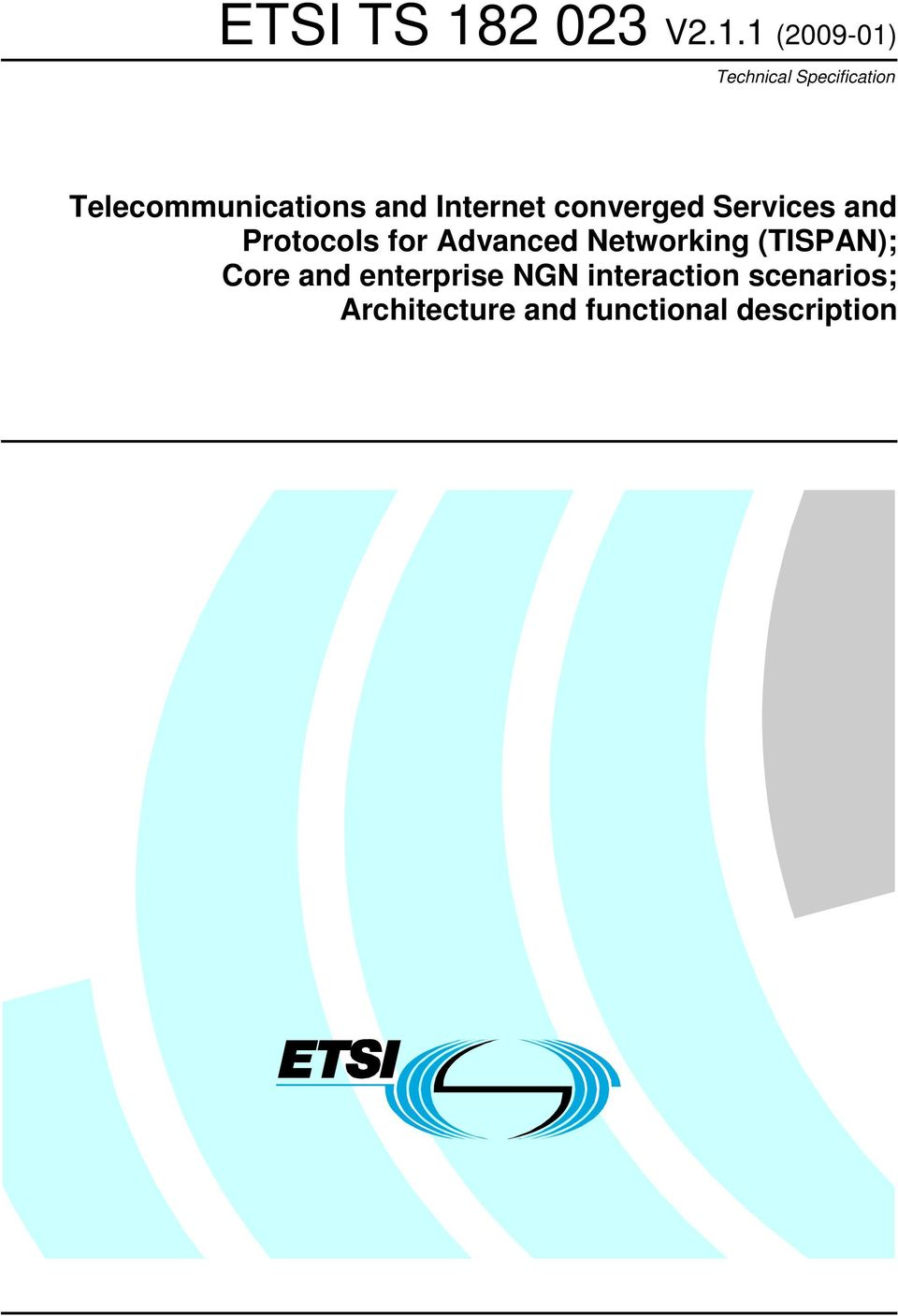 Protocols for Advanced Networking (TISPAN); Core and