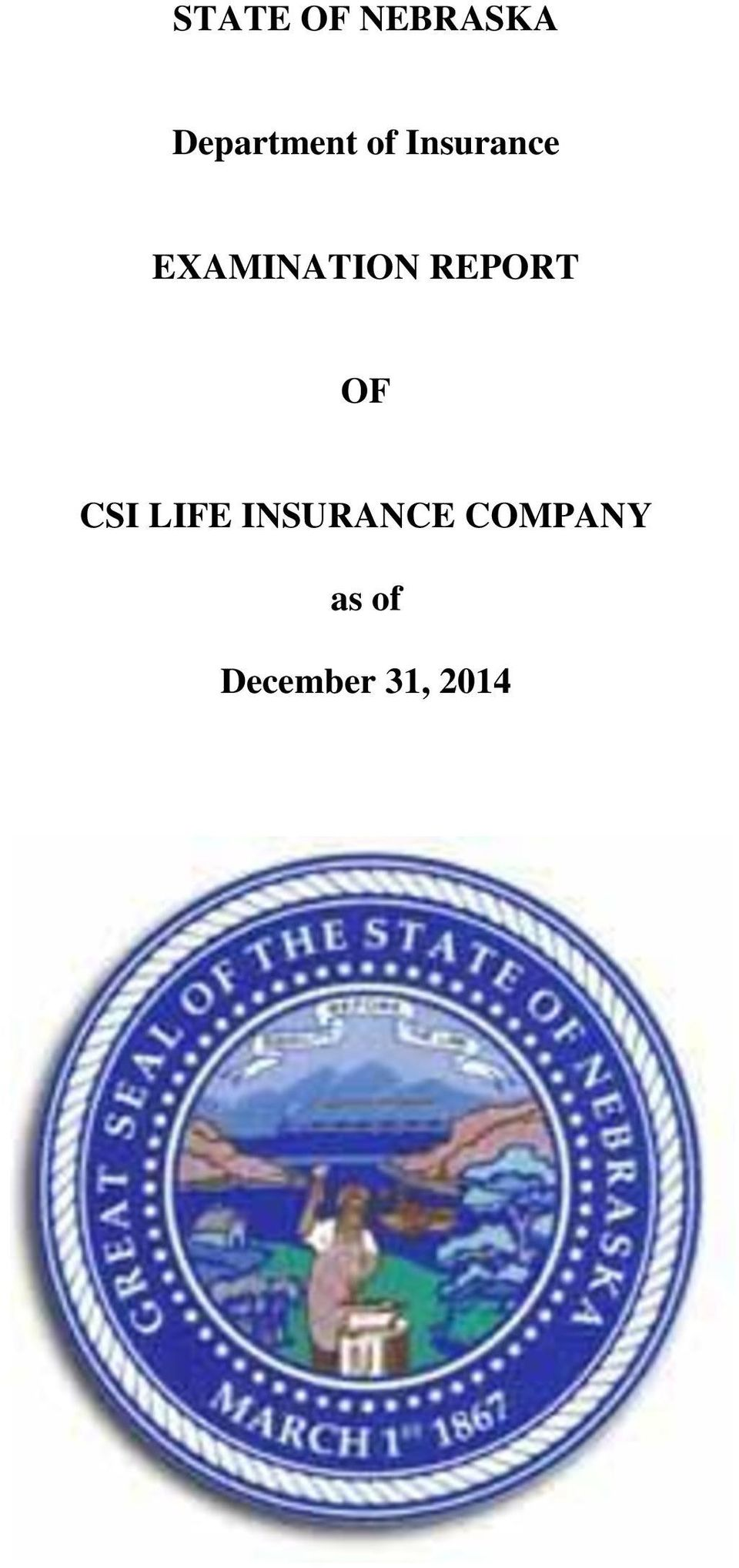 REPORT OF CSI LIFE INSURANCE