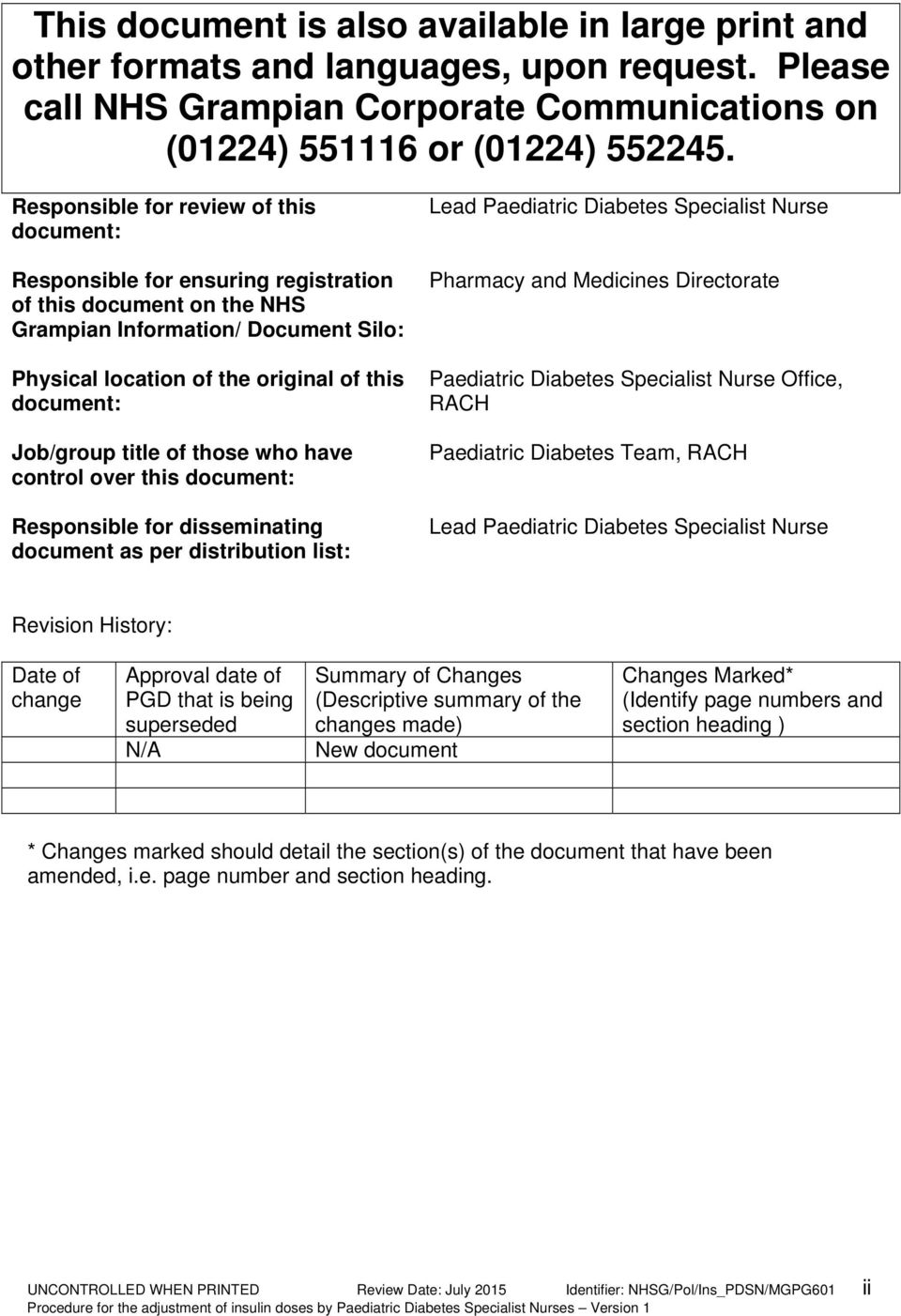 Job/group title of those who have control over this document: Responsible for disseminating document as per distribution list: Lead Paediatric Diabetes Specialist Nurse Pharmacy and Medicines