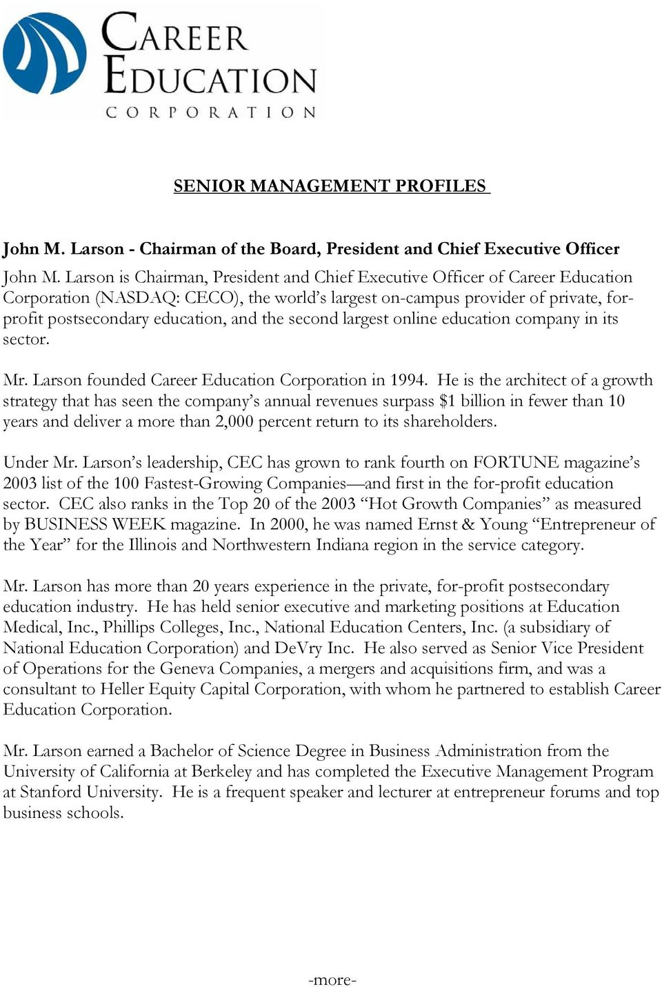 second largest online education company in its sector. Mr. Larson founded Career Education Corporation in 1994.