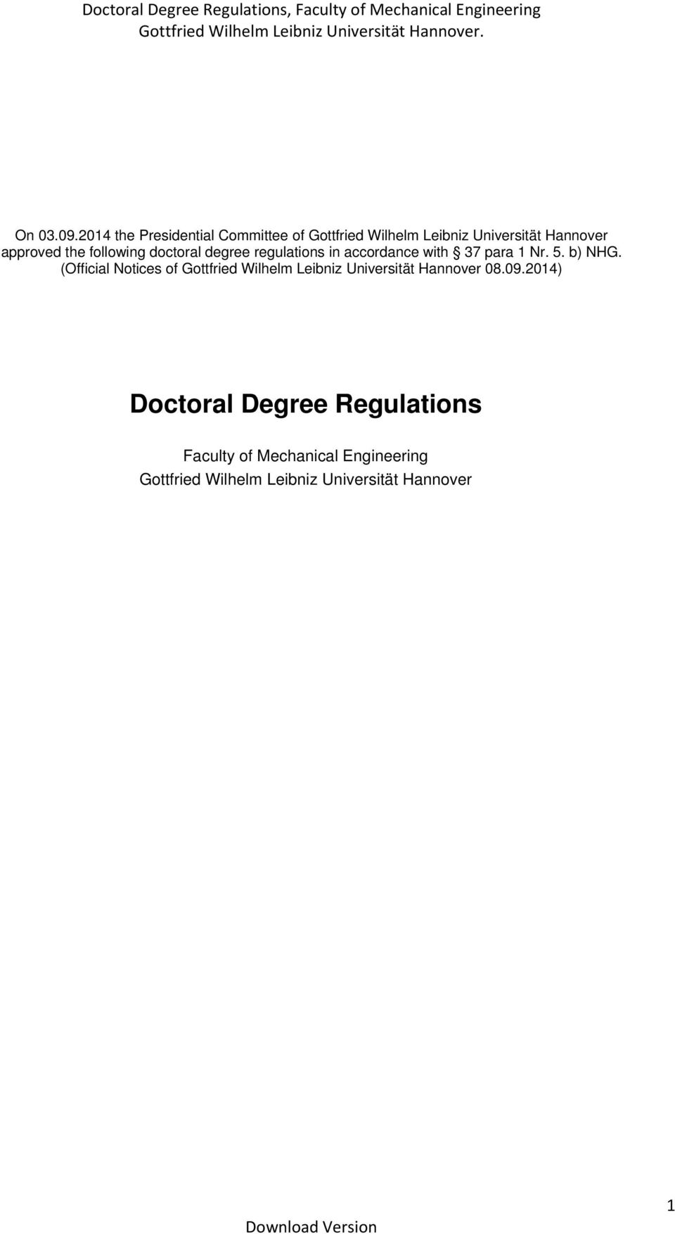the following doctoral degree regulations in accordance with 37 para 1 Nr. 5. b) NHG.