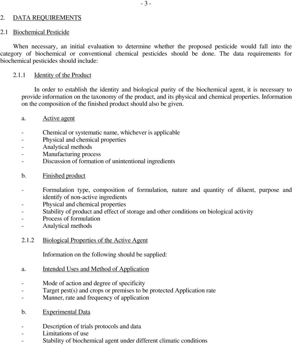 done. The data requirements for biochemical pesticides should include: 2.1.