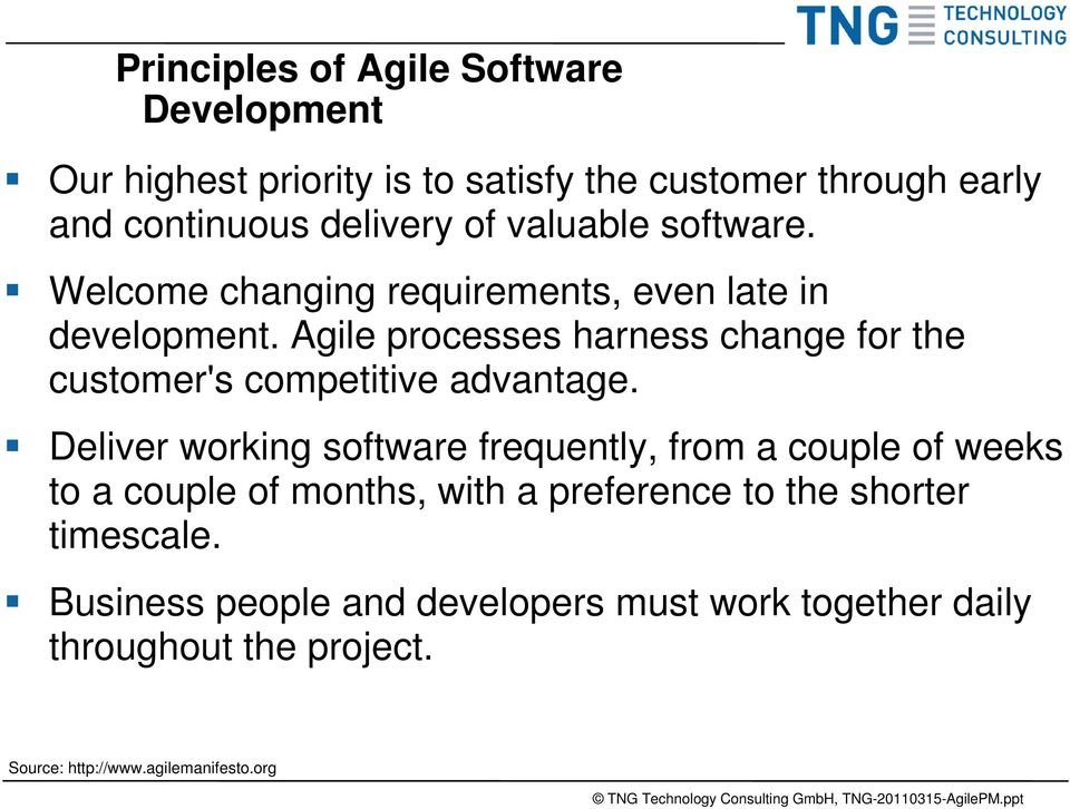 Agile processes harness change for the customer's competitive advantage.