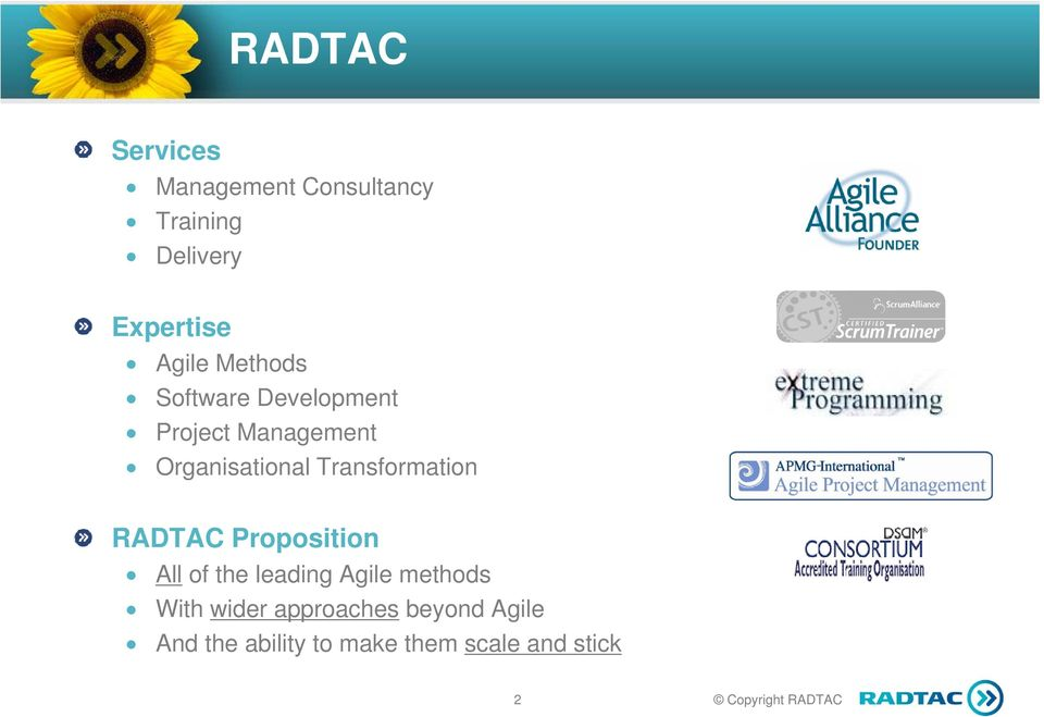 Transformation RADTAC Proposition All of the leading Agile methods