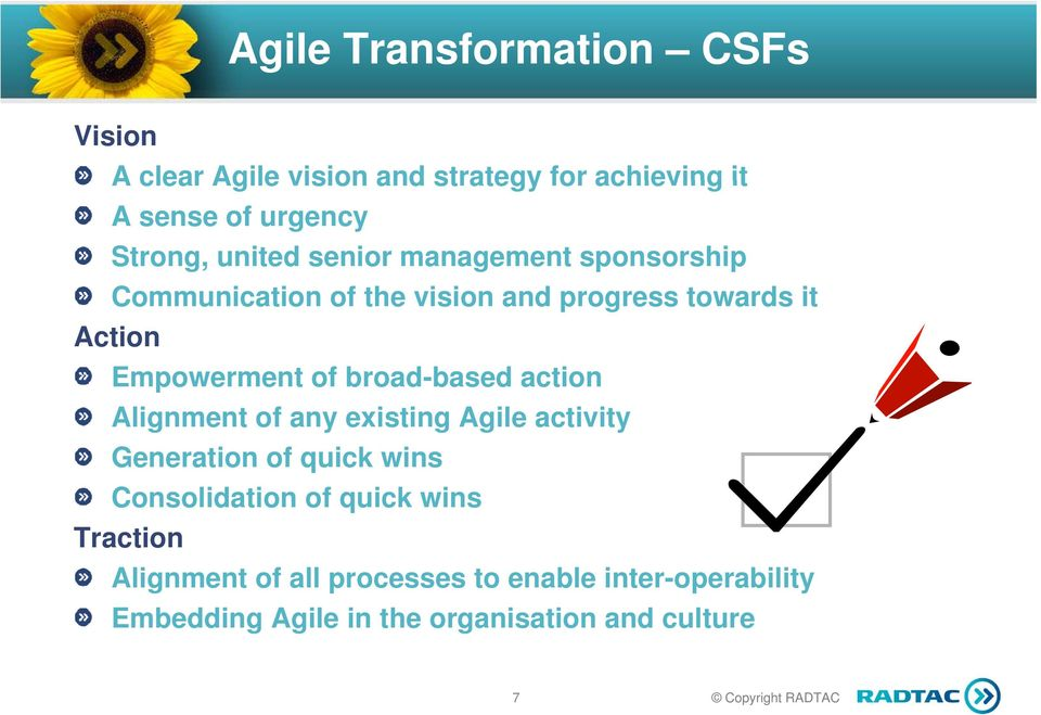 broad-based action Alignment of any existing Agile activity Generation of quick wins Consolidation of quick wins