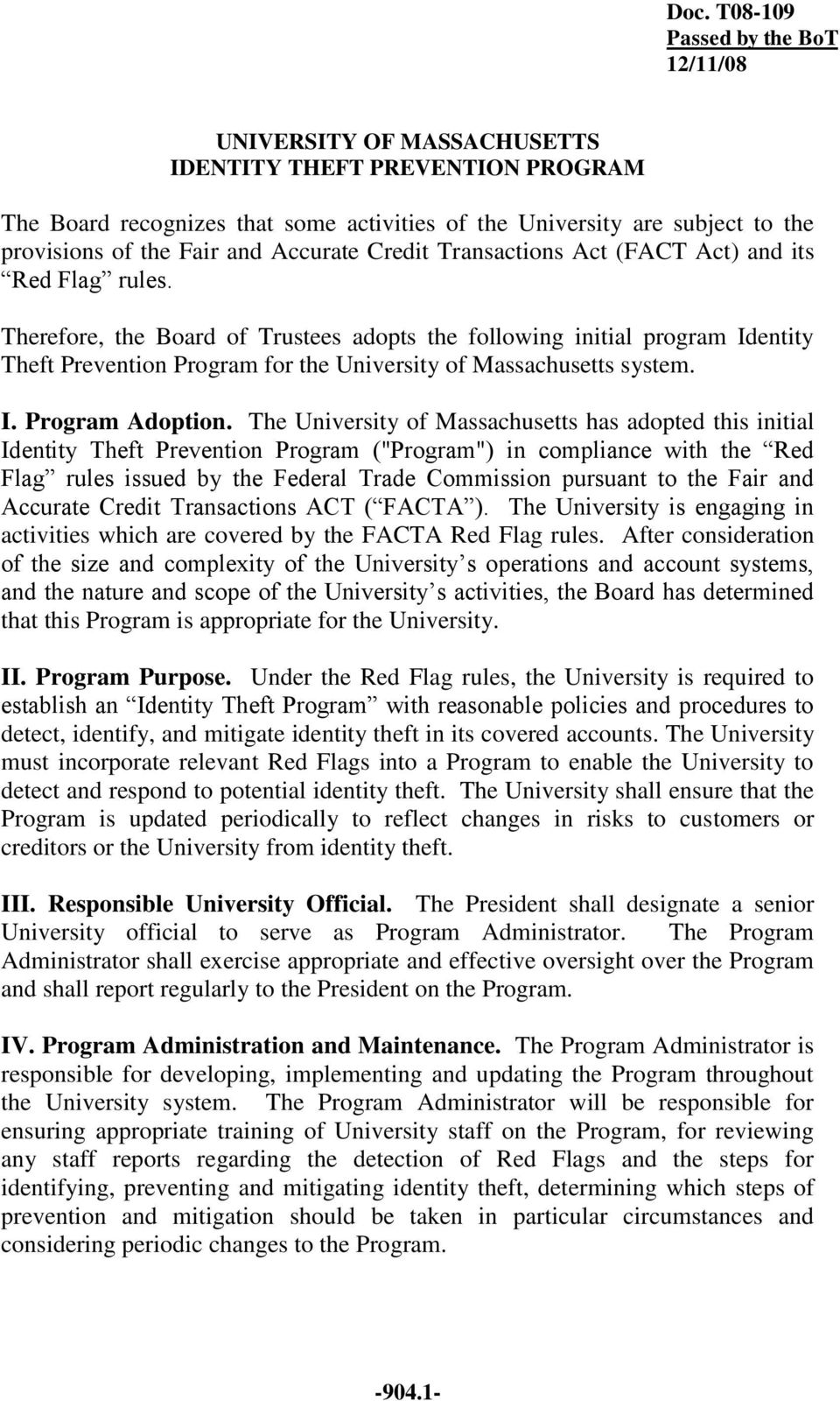 Therefore, the Board of Trustees adopts the following initial program Identity Theft Prevention Program for the University of Massachusetts system. I. Program Adoption.