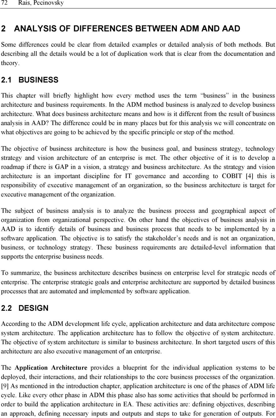 1 BUSINESS This chapter will briefly highlight how every method uses the term business in the business architecture and business requirements.