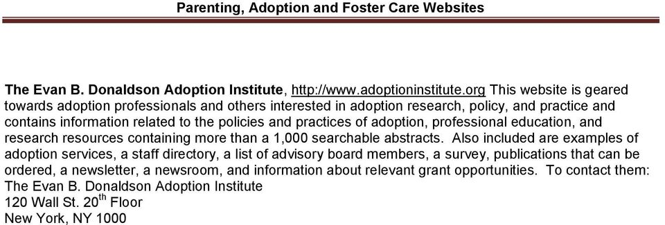 and practices of adoption, professional education, and research resources containing more than a 1,000 searchable abstracts.