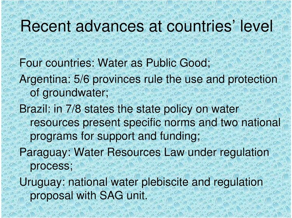resources present specific norms and two national programs for support and funding; Paraguay: Water