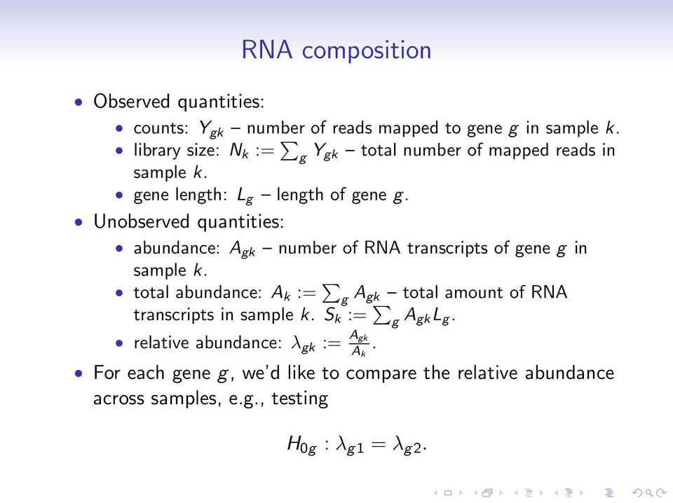 Unobserved quantities: abundance: A gk number of RNA transcripts of gene g in sample k.