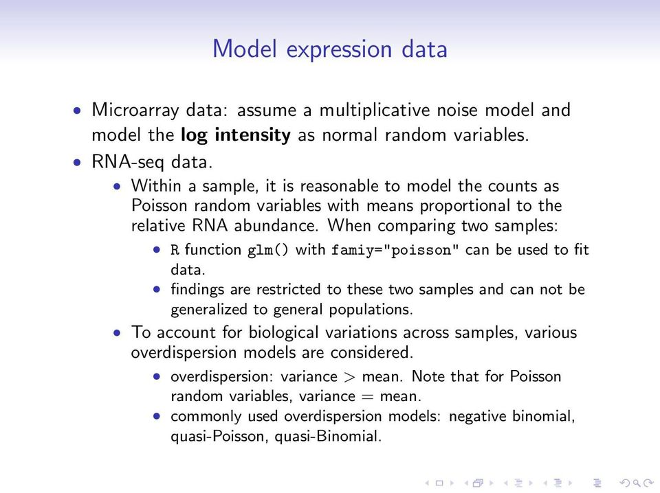 "When comparing two samples: R function glm() with famiy=""poisson"" can be used to fit data. findings are restricted to these two samples and can not be generalized to general populations."