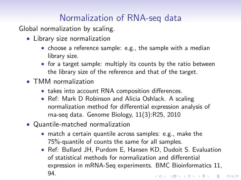 Ref: Mark D Robinson and Alicia Oshlack. A scaling normalization method for differential expression analysis of rna-seq data.