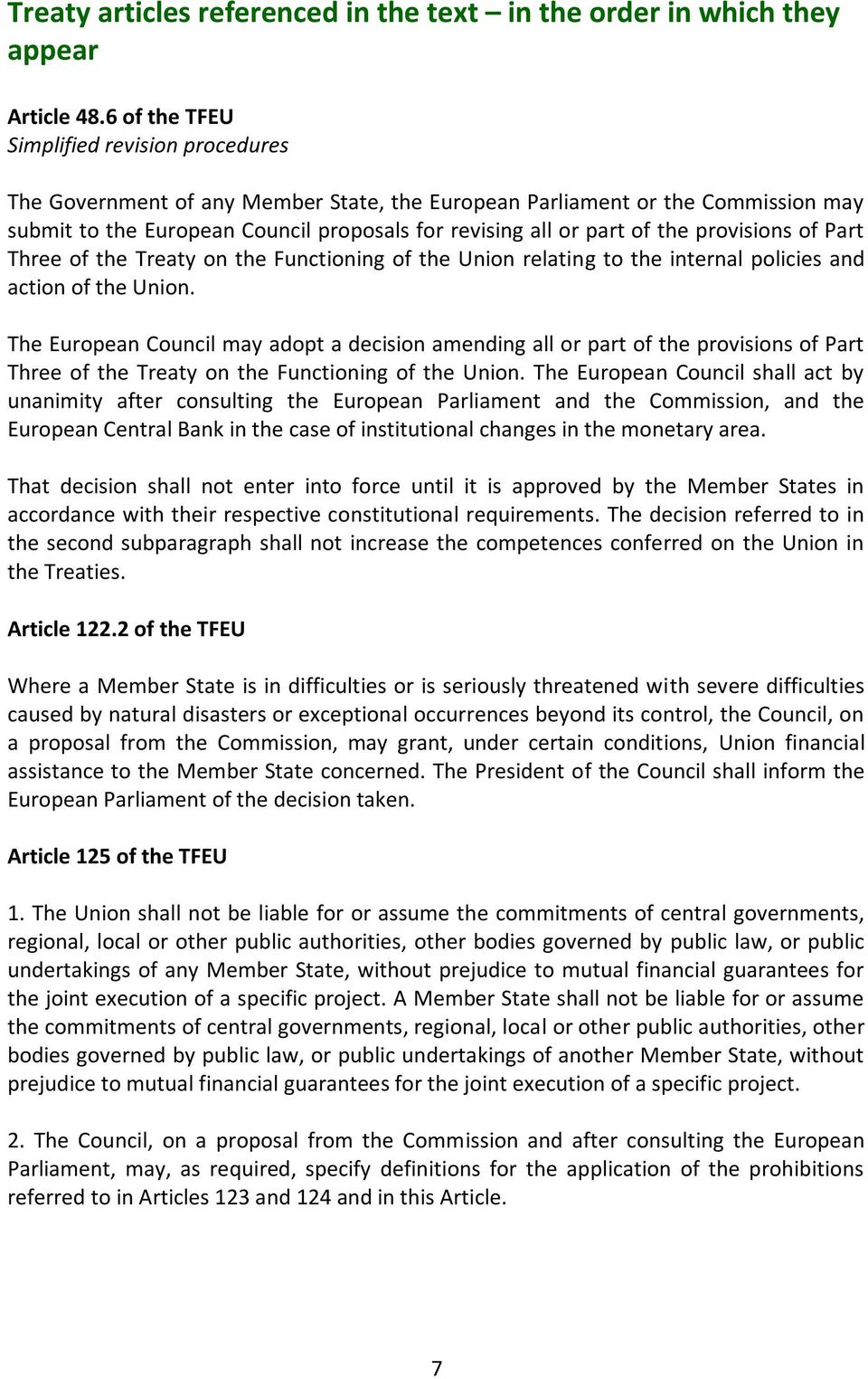 provisions of Part Three of the Treaty on the Functioning of the Union relating to the internal policies and action of the Union.