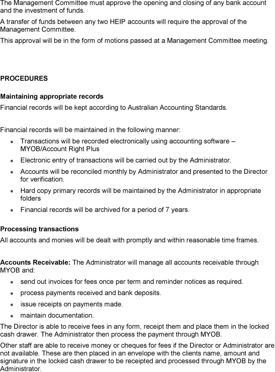 PROCEDURES Maintaining appropriate records Financial records will be kept according to Australian Accounting Standards.